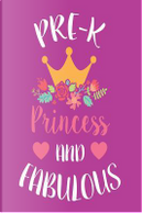 Pre-K Princess and Fabulous by Creative Juices Publishing