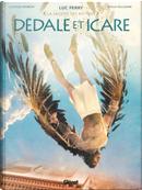 Dédale et Icare by Luc Ferry