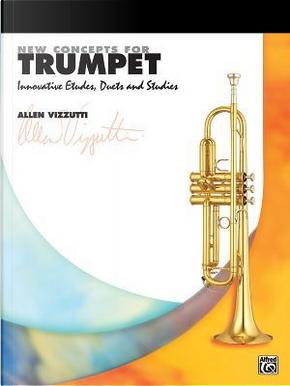 New Concepts for Trumpet by Allen Vizzutti
