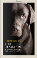 E io ti salverò by Pete Nelson