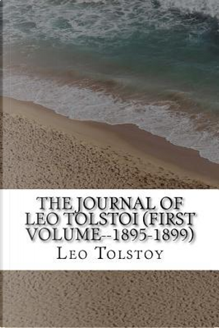 The Journal of Leo Tolstoi, 1895-1899 by Leo Tolstoy