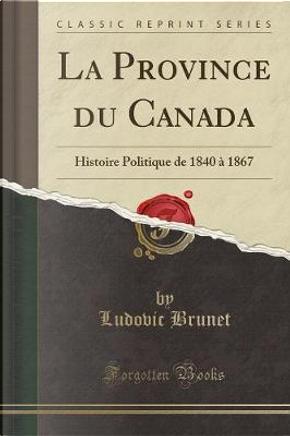 La Province du Canada by Ludovic Brunet