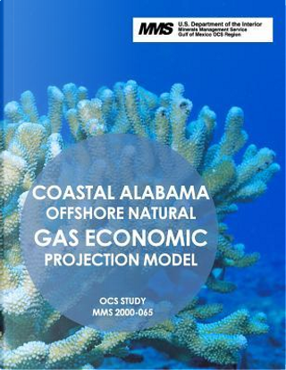 Coastal Alabama Offshore Natural Gas Economic Projection Model by U.S. Department of the Interior