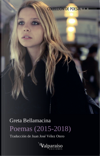 Poemas (2015-2018) by Greta Bellamacina
