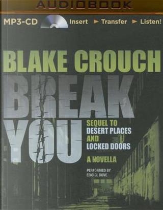 Break You by Blake Crouch