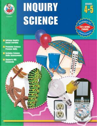Inquiry Science, Grades 4-5 by School Specialty Publishing