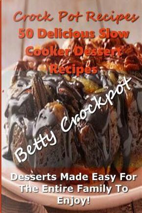 Crock Pot Recipes by Betty Crockpot