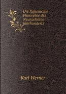 Die Italienische Philosphie Des Neunzehnten Jahrhunderts by Karl Werner