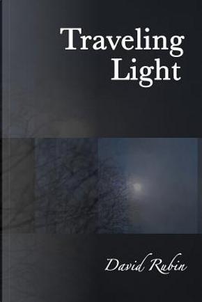 Traveling Light by David Rubin