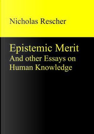 Epistemic Merit by Nicholas Rescher
