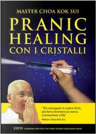 Pranic healing con i cristalli by Choa Kok Sui