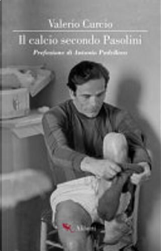 Il calcio secondo Pasolini by Valerio Curcio