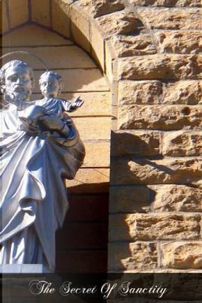 The Secret of Sanctity by Francis, St. De Sales