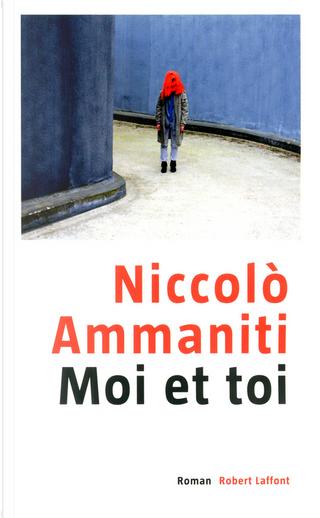 Moi et toi by Niccolo Ammaniti