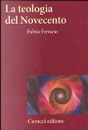 La teologia del Novecento by Fulvio Ferrario