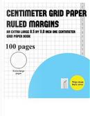 Centimeter Grid Paper (ruled margins) by James Manning
