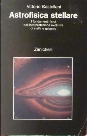 Astrofisica stellare by Vittorio Castellani