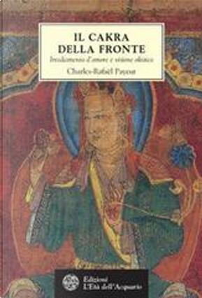 Il chakra della fronte by Charles-Rafaël Payeur