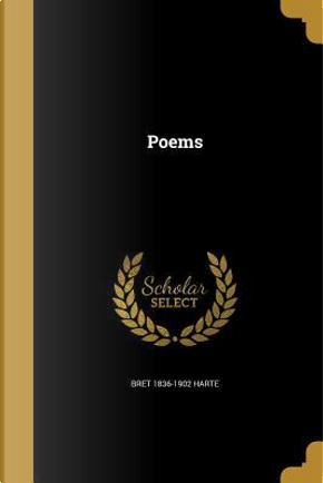 POEMS by Bret 1836-1902 Harte
