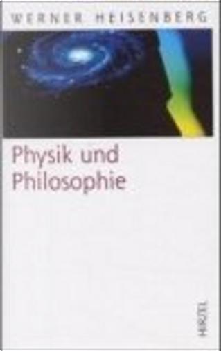 Physik und Philosophie. by Werner Heisenberg