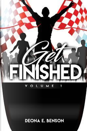 Get Finished Volume 1 by Deona E Benson