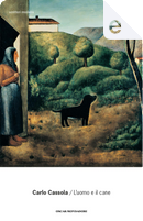 L'uomo e il cane by Carlo Cassola