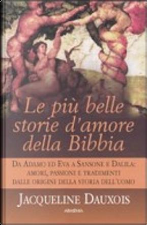 Le più belle storie d'amore della Bibbia by Jacqueline Dauxois