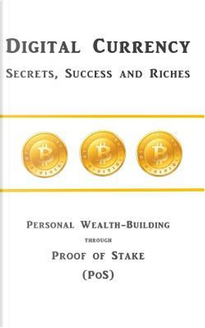 Digital Currency Secrets, Success and Riches by Haruki Yoshida