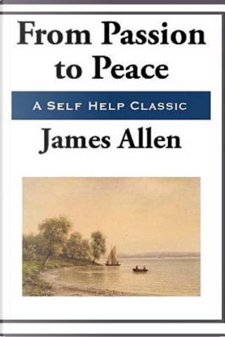 From Passion to Peace by James Allen