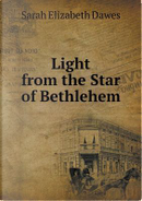Light from the Star of Bethlehem by Sarah Elizabeth Dawes