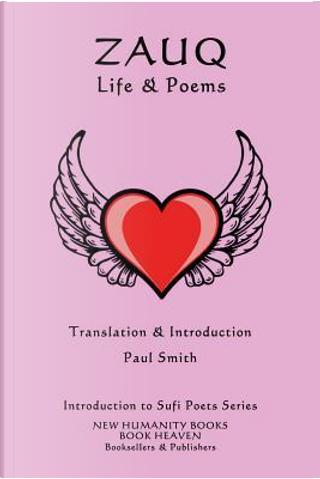 Zauq - Life & Poems by Paul Smith