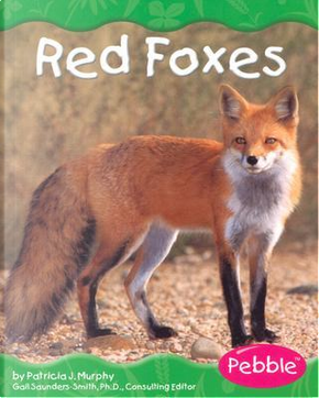 Red Foxes by Patricia J. Murphy