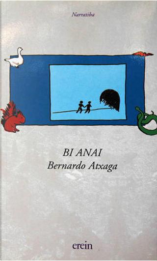 Bi anai by Bernardo Atxaga