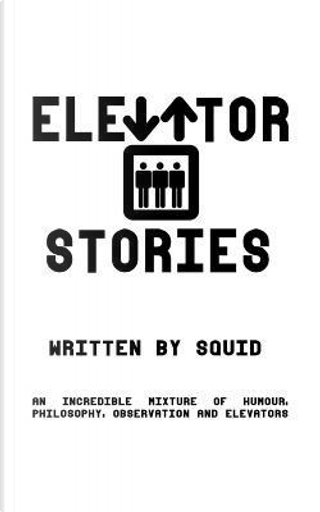 Elevator Stories by Squid
