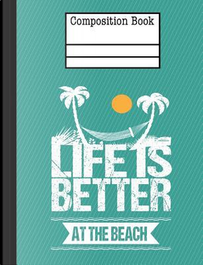 Life Is Better At The Beach Composition Notebook - Half 5x5 Graph College Ruled by Rengaw Creations