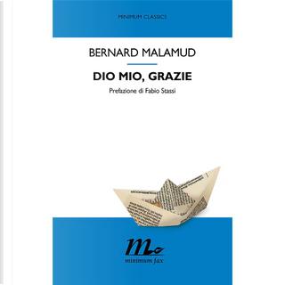 Dio mio, grazie by Bernard Malamud