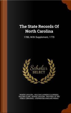 The State Records of North Carolina by North Carolina