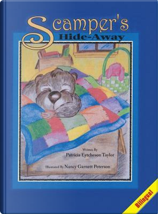 Scamper's Hide-Away, Bilingual by Patricia Eytcheson Taylor