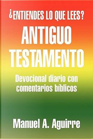 Antiguo Testamento by Manuel A. Aguirre