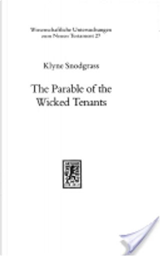 The Parable of the Wicked Tenants by Klyne Snodgrass