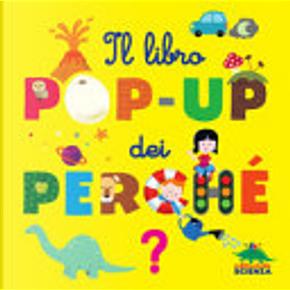 Il libro pop-up dei perché by Sylvie Baussier