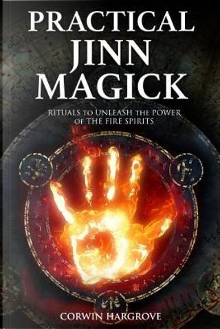Practical Jinn Magick by Corwin Hargrove