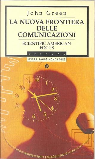 La nuova frontiera delle comunicazioni by John Green