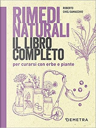 Rimedi naturali by Roberto Chiej Gamacchio