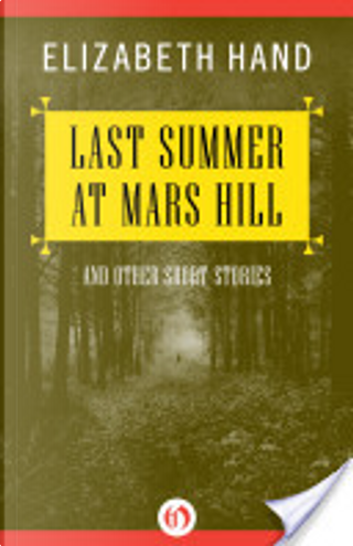 Last Summer at Mars Hill by Elizabeth Hand