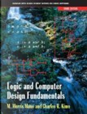 Logic and Computer Design Fundamentals by Charles Kime, M. Morris Mano