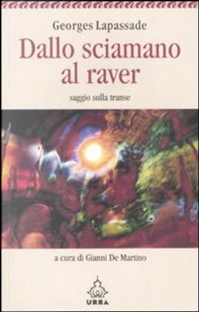 Dallo sciamano al raver by Georges Lapassade