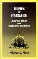 Birds of Passage by Michael J. Piore
