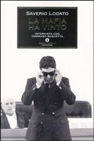 La mafia ha vinto by Saverio Lodato