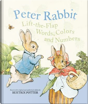 US Peter Rabbit Lift the Flap - Words, Colours and Numbers by beatrix potter